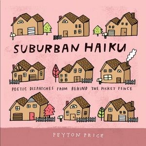Book: Suburban Haiku by Peyton Price
